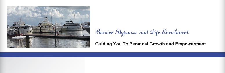 Bernier Hypnosis and Life Enrichment - Guiding You To Personal Growth and Empowerment